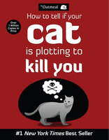 How to Tell If Your Cat Is Plotting to Kill You - The Oatmeal,Matthew Inman