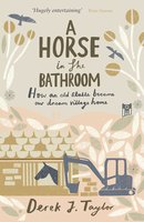 A Horse in the Bathroom - Derek J. Taylor