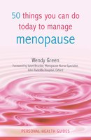50 Things You Can Do Today to Manage Menopause - Wendy Green