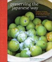 Preserving the Japanese Way - Nancy Singleton Hachisu