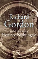 The Private Life Of Florence Nightingale - Richard Gordon