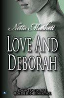 Love And Deborah - Netta Muskett