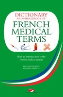 Dictionary and Phrasebook of French Medical Terms - Richard Whiting