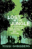 Lost in the Jungle - Yossi Ghinsberg