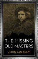 The Missing Old Masters - John Creasey