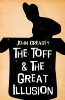 The Toff and the Great Illusion - John Creasey