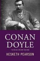 Conan Doyle: His Life And Art - Hesketh Pearson