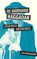 The Unorthodox Haggadah (PagePerfect NOOK Book) - Nathan Phillips