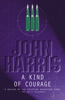 A Kind Of Courage - John Harris