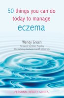 50 Things You Can Do Today to Manage Eczema - Wendy Green