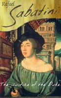 The Justice Of The Duke - Raphael Sabatini