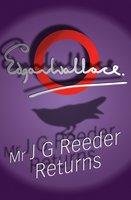 Mr J G Reeder Returns - Edgar Wallace