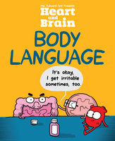 Heart and Brain: Body Language - The Awkward Yeti, Nick Seluk
