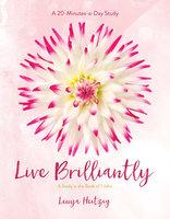 Live Brilliantly - Lenya Heitzig