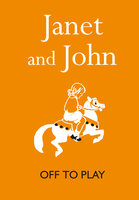 Janet and John: Off to Play - Rona Munro, Mabel O'Donnell