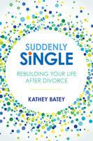 Suddenly Single - Kathey Batey