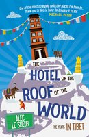 The Hotel on the Roof of the World - Alec Le Sueur