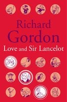 Love And Sir Lancelot - Richard Gordon