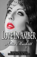 Love In Amber - Netta Muskett