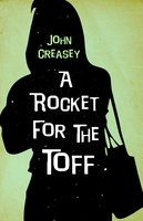 A Rocket for the Toff - John Creasey