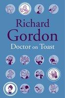Doctor On Toast - Richard Gordon