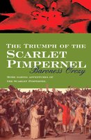 The Triumph Of The Scarlet Pimpernel - Baroness Orczy