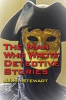 The Man Who Wrote Detective Stories - J.I.M. Stewart