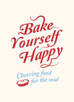 Bake Yourself Happy - A Non