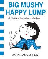 Big Mushy Happy Lump - Sarah Andersen