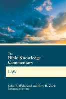 The Bible Knowledge Commentary Law - John F. Walvoord, Roy B. Zuck