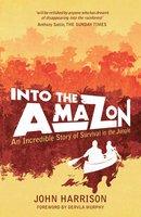 Into The Amazon - John Harrison