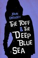 The Toff and the Deep Blue Sea - John Creasey