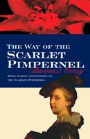 The Way Of The Scarlet Pimpernel - Baroness Orczy