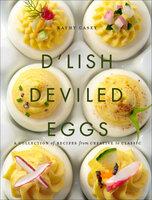 D'Lish Deviled Eggs - Kathy Casey