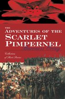 The Adventures Of The Scarlet Pimpernel - Baroness Orczy
