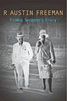 From A Surgeon's Diary - R. Austin Freeman