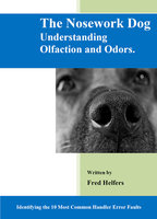 The Nosework Dog - Fred Helfers