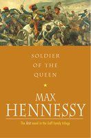 Soldiers Of The Queen - Max Hennessy