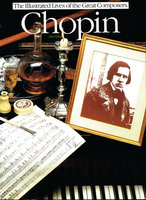 Chopin: The Illustrated Lives of the Great Composers - Ates Orga
