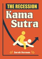 The Recession Kama Sutra - Sarah Herman