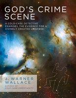 God's Crime Scene - J. Warner Wallace
