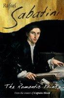 The Romantic Prince - Raphael Sabatini