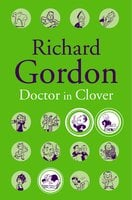 Doctor In Clover - Richard Gordon