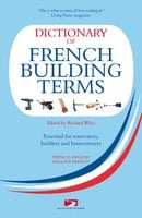Dictionary of French Building Terms - Richard Wiles