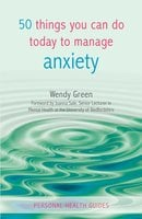 50 Things You Can Do Today to Manage Anxiety - Wendy Green