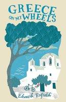 Greece On My Wheels - Edward Enfield