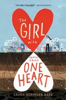 The Girl with More Than One Heart - Laura Geringer Bass