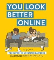 You Look Better Online - Emmet Truxes