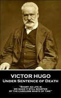 Under Sentence of Death - Victor Hugo