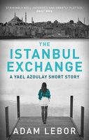 The Istanbul Exchange - Adam LeBor